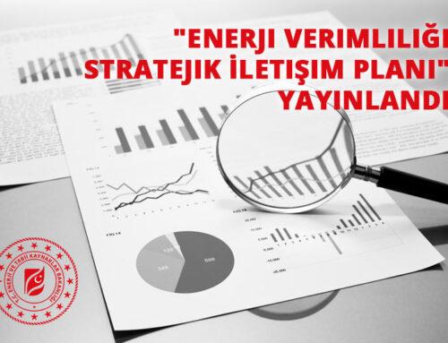 """""""Enerji Verimliliği Stratejik İletişim Planı"""" yayınlandı"""